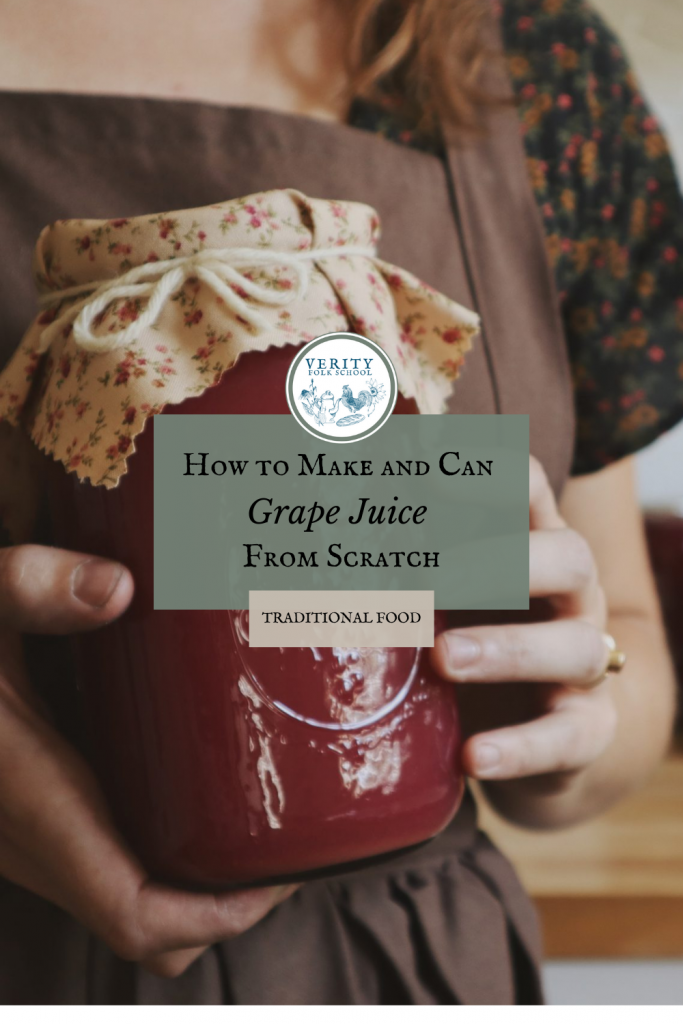 Verity Folk School How to Make and Can Homemade Grape Juice From Scratch Pin